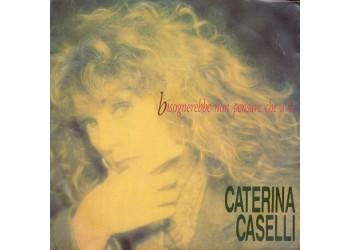 Caterina Caselli – Bisognerebbe Non Pensare Che A Te
