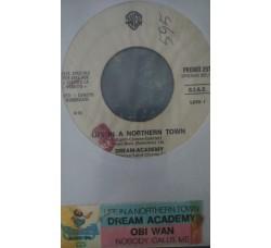 Dream Academy* / Obi-Wan* – Life In A Northern Town / Nobody Calls Me - (Single Juke Box)