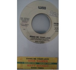 Nick Kamen / Matt Bianco – Bring Me Your Love / Good Times  - (Single juke box)