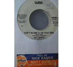 Nick Kamen / Matt Bianco – Tell Me / Don't Blame It On That Girl - (Single jukebox)