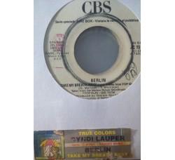 Cyndi Lauper / Berlin – True Colors / Take My Breath Away (Love Theme From Top Gun) - (Single jukebox)