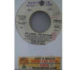 David Lee Roth / Data (2) – Just A Gigolo - I Aint Got Nobody / Ricocheted Love -  (Single jukebox)