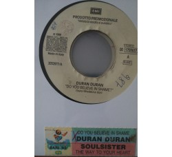 Duran Duran / Soulsister – Do You Believe In Shame? / The Way To Your Heart -  (Single jukebox)
