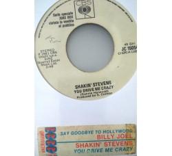 Billy Joel / Shakin' Stevens – Say Goodbye To Hollywood / You Drive Me Crazy -  (Single jukebox)
