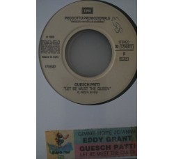 Eddy Grant / Guesch Patti – Gimme Hope Jo'Anna / Let Be Must The Queen  - (Single jukebox)