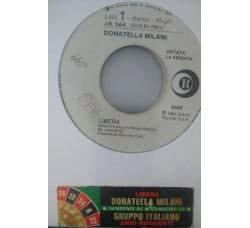 Donatella Milani / Gruppo Italiano – Libera / Anni Ruggenti - (Single jukebox)