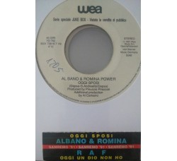 Al Bano & Romina Power / RAF (5) ‎– Oggi Sposi / Oggi Un Dio Non Ho - (Single jukebox)
