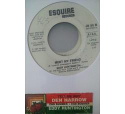 Den Harrow / Eddy Huntington – Tell Me Why / Meet My Friend - (Single jukebox)