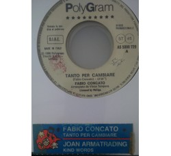 Fabio Concato, Joan Armatrading ‎– Kind Words (And A Real Good Heart) / Tanto Per Cambiare - (Single jukebox)