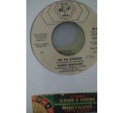 Al Bano E Romina Power* / Gilbert Montagne'* – Ci Sarà / On Va S'Aimer -  (Single jukebox)