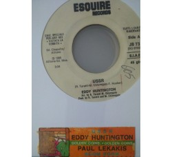 Eddy Huntington / Paul Lekakis – U.S.S.R. / Boom Boom (Let's Go Back To My Room)  -  (Single jukebox)
