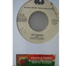 Bruce & Bongo / Matia Bazar – The Best Disco (In The World) / Noi  -  (Single jukebox)