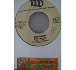 Eros Ramazzotti / Ciao Fellini – Nuovi Eroi / Noche A Bahia  -  (Single jukebox)