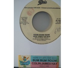 Colin James Hay* / Boom Boom Room ‎– Hold Me / Here Comes The Man  -  (Single jukebox)