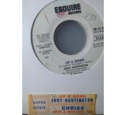 Eddy Huntington / Chriss (3) – Up & Down / With A Boy Like You -  (Single jukebox)