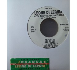 A Bitch Named Johanna / Leone Di Lernia ‎– Let's Dance / How Gee (Lasciame Ste') – (Single jukebox)