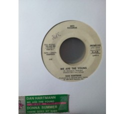 Dan Hartmann / Donna Summer – We are the young / There goes my baby – (Single jukebox)