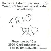 Trio – Da Da Da I Don't Love You You Don't Love Me Aha Aha Aha / Lady-O-Lady - 45 RPM