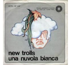 New Trolls – Una Nuvola Bianca  - 45 RPM Vinile