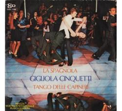 Gigliola Cinquetti – La Spagnola / Tango Delle Capinere  - 45 RPM