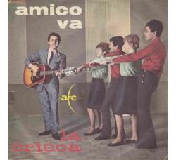 La Cricca – Amico Va - 45 RPM