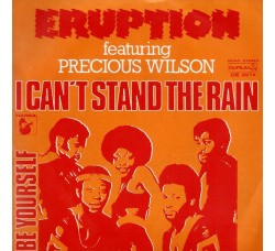 Eruption Featuring Precious Wilson* – I Can't Stand The Rain  - 45 RPM