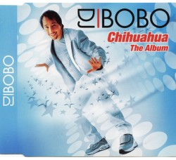 DJ BOBO - Chihuahua the Album – (CD)