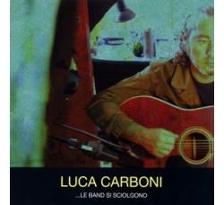 Luca Carboni – ...Le Band Si Sciolgono - CD