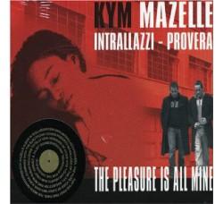 Kym Mazelle / Intrallazzi* / Provera – The Pleasure Is All Mine - (CD)