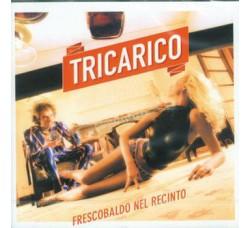 Tricarico – Frescobaldo Nel Recinto - (CD)