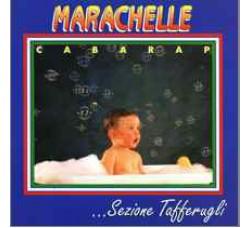 Sezione Tafferugli – Marachelle Cabarap - (CD)