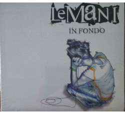 Le Mani  – In Fondo - (CD)