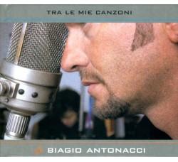 Biagio Antonacci – Tra Le Mie Canzoni - (CD)