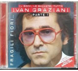 Ivan Graziani – Fragili Fiori... - Il Rock, Le Ballate, Tutto - (CD)