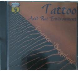 Tattoo - Franco Baggiani – Acid Rai Environment