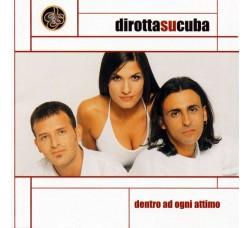 Dirotta Su Cuba – Dentro Ad Ogni Attimo  - (CD Sigillato)
