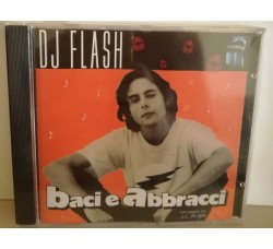 DJ Flash (6) ‎– Baci E Abbracci  - CD