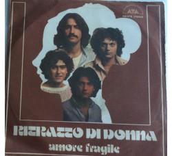 Ritratto Di Donna – Amore Fragile  - Single 45 Giri