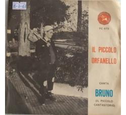 Bruno - Il piccolo Orfanello - Single 45 Giri