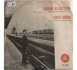 Bruno - Il piccolo Orfanello - Viaggio in Svizzera - Single 45 Giri