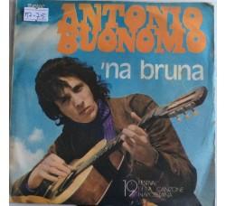 Antonio Buonomo – 'Na Bruna  -  Single 45 Giri