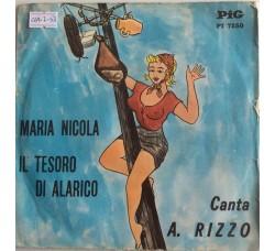 A. Rizzo – Maria Nicola / Il Tesoro Di Alarico  -  Single 45 Giri