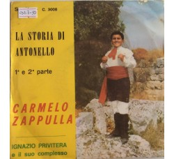 Carmelo Zappulla, Ignazio Privitera E Il Suo Complesso  – La storia di Antonello -  Single 45 Giri