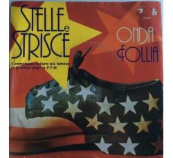 Stelle E Strisce – Onda / Follia - Single 45 Giri