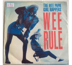 The Wee Papa Girl Rappers ‎– Wee Rule - Single 45 Giri