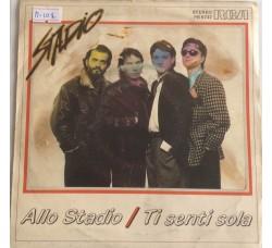 Stadio – Allo Stadio / Ti Senti Sola - Single 45 RPM