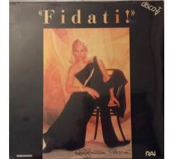 Raffaella Carrà – Fidati - LP/Vinile - Prima stampa Sigillato