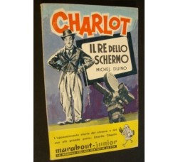 CHARLOT il Re dello schermo - di M. Duino  - 160 p.