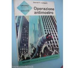 URANIA 318 Operazione Antimostro di D.T. Langart - Ottimo