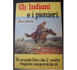 GLI INDIANI e i PIONIERI album figurine 1953, mancano 22 fig.